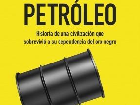 Adiós petróleo. Historia de una civilización que sobrevivió a su dependencia del oro negro