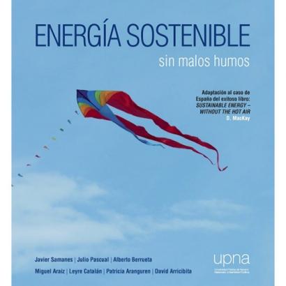 'Energía sostenible. Sin malos humos', un análisis del modelo energético actual y sus posibles alternativas
