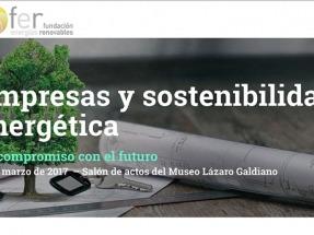 Jornada de la Fundación Renovables: 'Empresas y sostenibilidad energética. Un compromiso con el futuro'