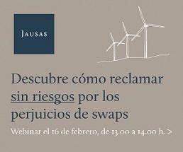 Jausas organiza un Webinar sobre cómo reclamar sin riesgo por daños de swaps en empresas de renovables y fondos de inversión