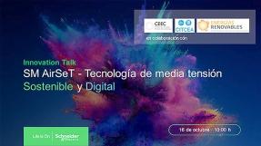 La nueva tecnología sin gas SF6 de Schneider Electric, protagonista de la próxima Innovation Talk